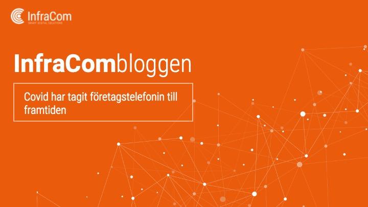 infracombloggen_Covid har tagit företagstelefonin till framtiden